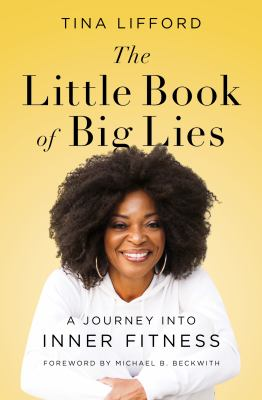 Cover image for The little book of big lies : a journey into inner fitness