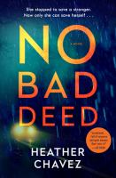 Cover image for No bad deed : a novel