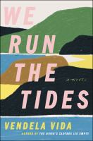 Cover image for We run the tides : a novel