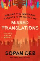 Cover image for Missed translations : meeting the immigrant parents who raised me