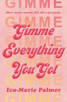 Cover image for Gimme everything you got