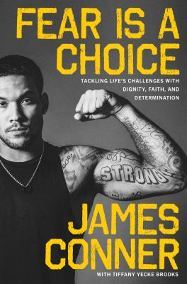 Cover image for Fear is a choice : tackling life's challenges with dignity, faith, and determination