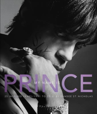 Cover image for My name is Prince : 25 inspired years, 1991 to 2016