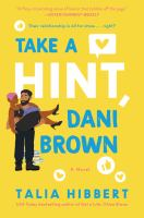 Cover image for Take a hint, Dani Brown : a novel