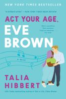 Cover image for Act your age, Eve Brown : a novel