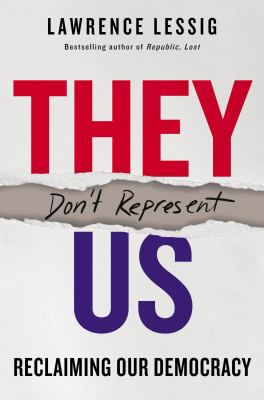 Cover image for They don't represent us : reclaiming our democracy