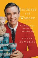 Cover image for Kindness and wonder : why Mister Rogers matters now more than ever