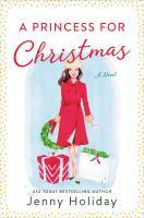 Cover image for A princess for Christmas : a novel