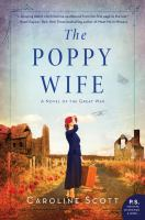 Cover image for The poppy wife : a novel of the Great War