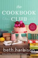 Cover image for The cookbook club : a novel of food and friendship