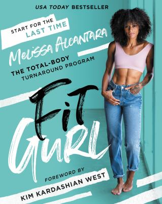 Cover image for Fit Gurl : The Total-Body Turnaround Program
