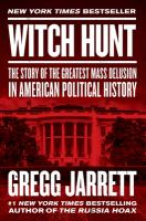 Cover image for Witch hunt : the story of the greatest mass delusion in American political history