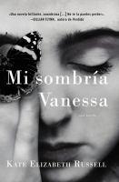 Cover image for Mi sombría Vanessa : una novela