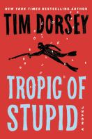 Cover image for Tropic of stupid : a novel