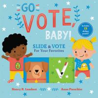 Cover image for Go vote, baby! : slide & vote for your favorites