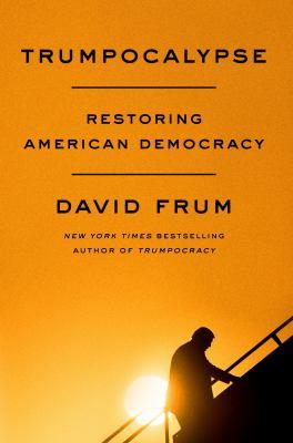 Cover image for Trumpocalypse : restoring American democracy