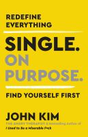 Cover image for Single. on purpose. : redefine everything : find yourself first