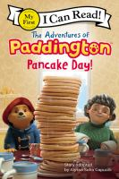 Cover image for The adventures of Paddington : pancake day!