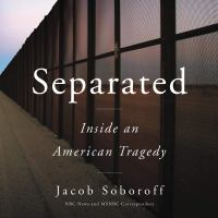 Cover image for Separated : inside an American tragedy