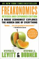 Cover image for Freakonomics : a rogue economist explores the hidden side of everything