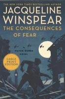 Cover image for The consequences of fear : a Maisie Dobbs novel