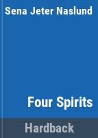 Cover image for Four spirits : a novel