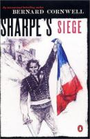 Cover image for Sharpe's siege : Richard Sharpe and the winter campaign, 1814