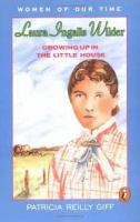 Cover image for Laura Ingalls Wilder : growing up in the little house