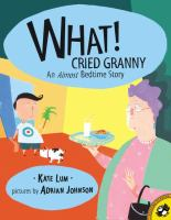 Cover image for What! cried Granny : an almost bedtime story
