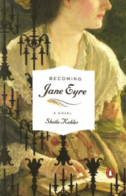 Cover image for Becoming Jane Eyre