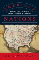 Cover image for American nations : a history of the eleven rival regional cultures of North America