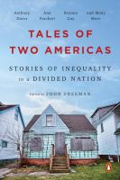 Cover image for Tales of two Americas : stories of inequality in a divided nation