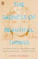 Cover image for The sadness of beautiful things : stories