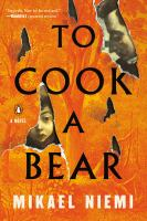 Cover image for To cook a bear : a novel