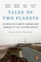 Cover image for Tales of two planets : stories of climate change and inequality in a divided world