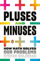Cover image for Pluses and minuses : how math solves our problems