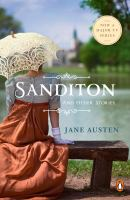 Cover image for Sanditon : also including the complete texts of Lady Susan and The Watsons