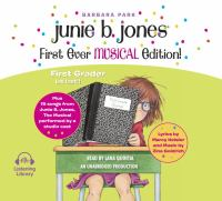 Cover image for Junie B. Jones first ever musical edition! : First grader, at last!