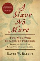 Cover image for A slave no more : two men who escaped to freedom : including their own narratives of emancipation