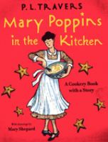 Cover image for Mary Poppins in the kitchen : a cookery book with a story