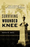 Cover image for Surviving Wounded Knee : The Lakotas and the Politics of Memory