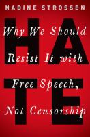 Cover image for Hate : why we should resist it with free speech, not censorship