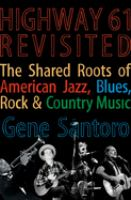 Cover image for Highway 61 revisited : the tangled roots of American jazz, blues, folk, rock, & country music