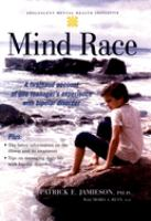 Cover image for Mind race : a firsthand account of one teenager's experience with bipolar disorder