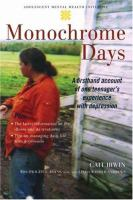 Cover image for Monochrome days : a firsthand account of one teenager's experience with depression