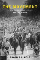 Cover image for The movement : the African American struggle for civil rights