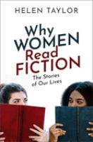Cover image for Why women read fiction : the stories of our lives