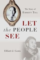 Cover image for Let the people see : the story of Emmett Till