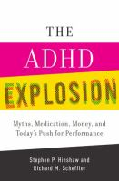 Cover image for The ADHD explosion : myths, medication, money, and today's push for performance