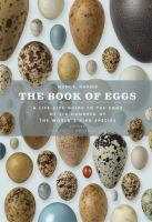Cover image for The book of eggs : a lifesize guide to the eggs of six hundred of the world's bird species